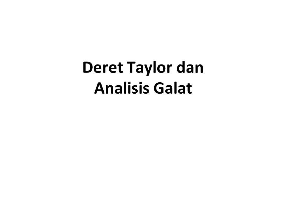 Deret Taylor dan Analisis Galat