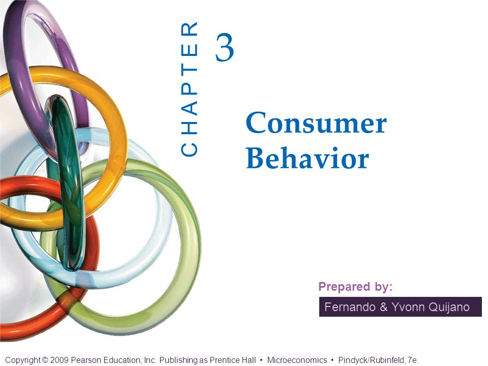 Fernando & Yvonn Quijano Prepared by: Consumer Behavior 3 C H A P T E R Copyright © 2009 Pearson Education, Inc.