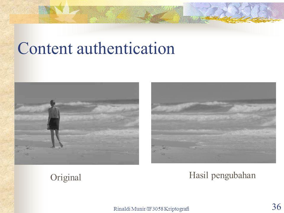 Rinaldi Munir/IF3058 Kriptografi 36 Content authentication Original Hasil pengubahan
