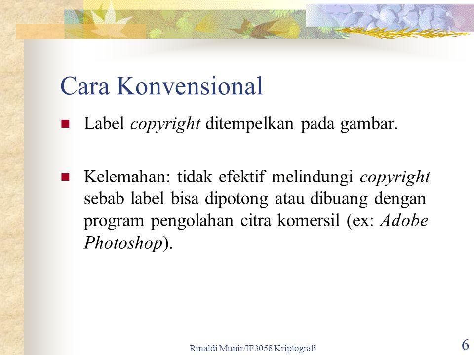 6 Cara Konvensional Label copyright ditempelkan pada gambar. Kelemahan: tidak efektif melindungi copyright sebab label bisa dipotong atau dibuang deng