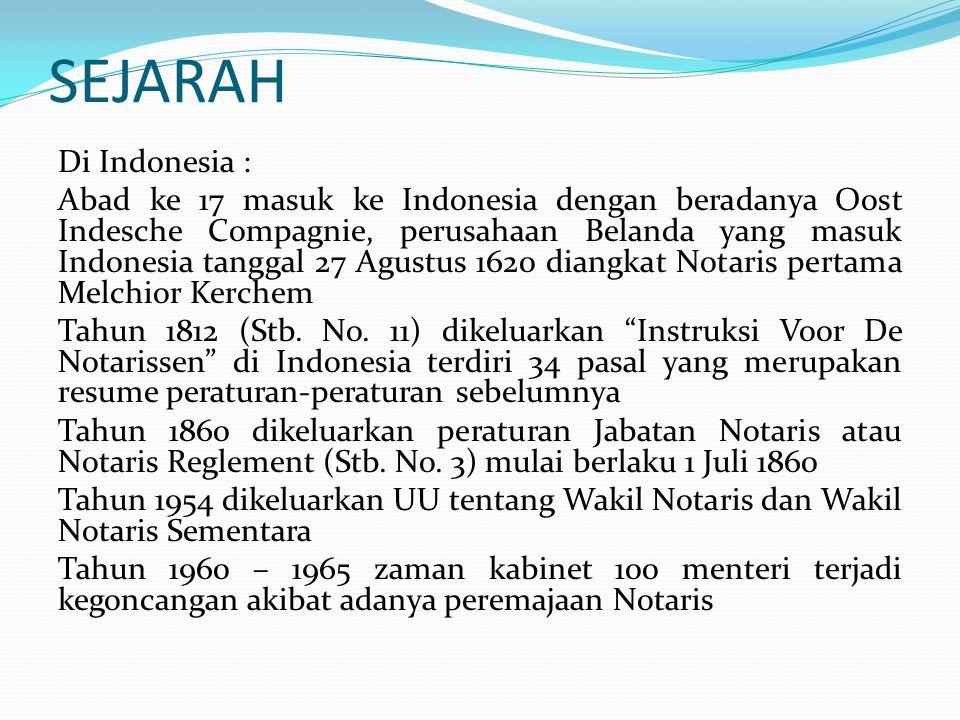 SEJARAH Di Indonesia : Abad ke 17 masuk ke Indonesia dengan beradanya Oost Indesche Compagnie, perusahaan Belanda yang masuk Indonesia tanggal 27 Agus