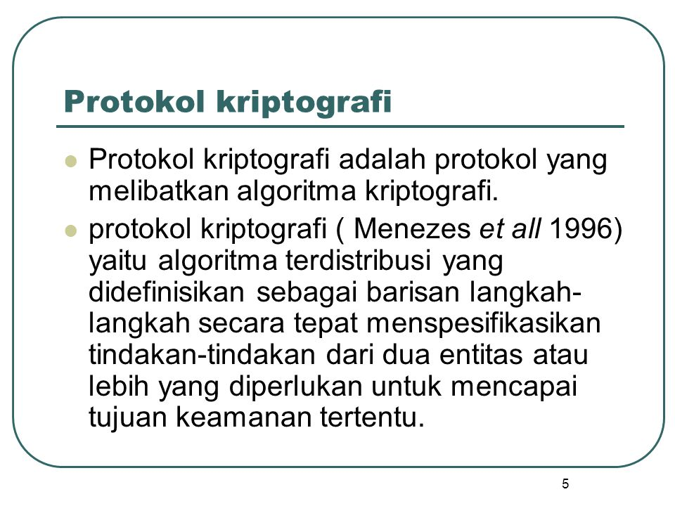 26 Protokol Komunikasi dengan Sistem Kriptografi Kunci-Publik  Pada umumnya, pengguna di jaringan menyepakati algoritma kriptografi kunci-publik yang digunakan.