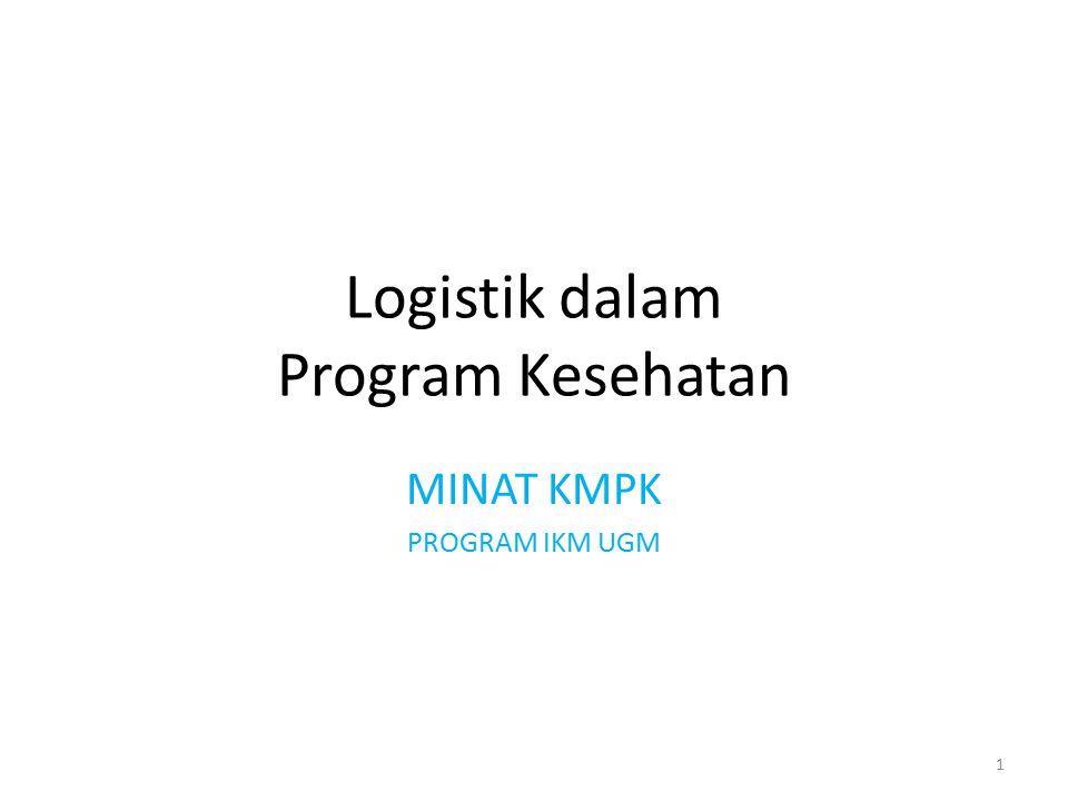 Logistik dalam Program Kesehatan MINAT KMPK PROGRAM IKM UGM 1