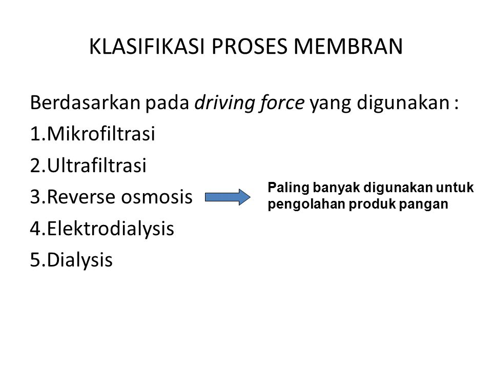 TEKNOLOGI SEPARASI MEMBRAN Proses pemisahan komponen berdasarkan perbedaan berat dan ukuran molekul melalui suatu membran semipermeabel, dimana akan diperoleh komponen dengan ukuran molekul besar akan tertahan (retentate) dan komponen yang melewati membran (permeate)