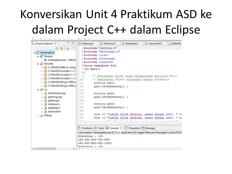 Konversikan Unit 4 Praktikum ASD ke dalam Project C++ dalam Eclipse