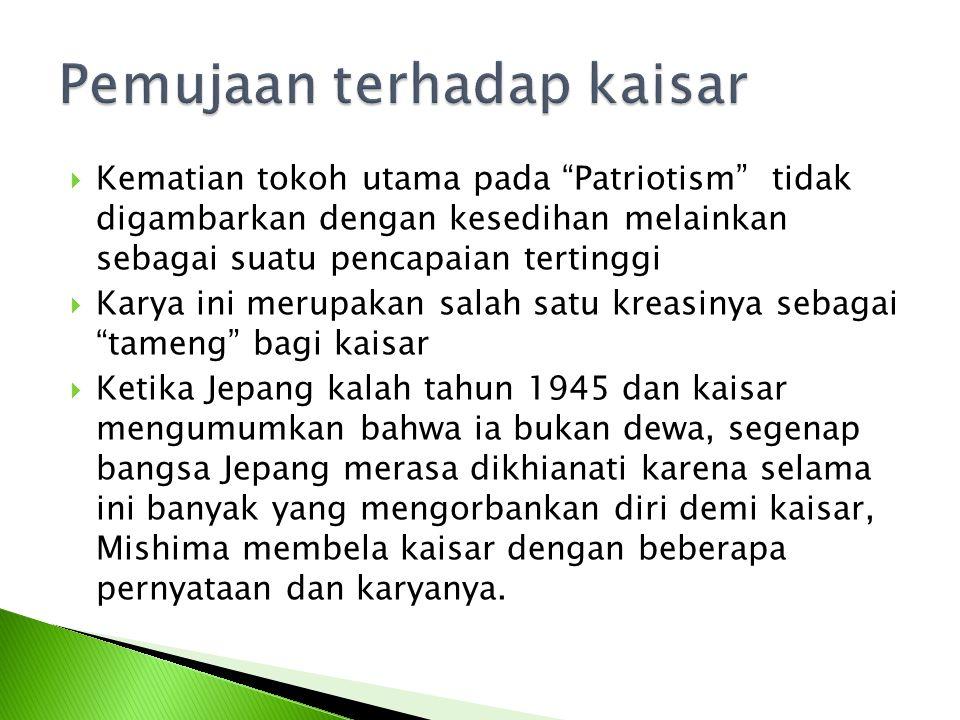 """ Kematian tokoh utama pada """"Patriotism"""" tidak digambarkan dengan kesedihan melainkan sebagai suatu pencapaian tertinggi  Karya ini merupakan salah s"""