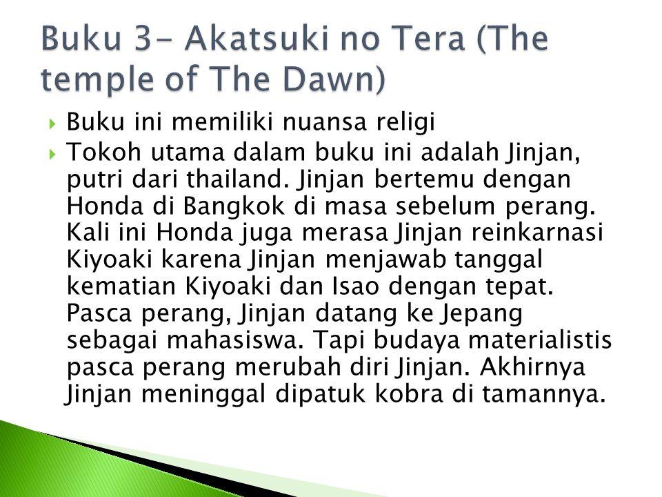  Buku ini memiliki nuansa religi  Tokoh utama dalam buku ini adalah Jinjan, putri dari thailand. Jinjan bertemu dengan Honda di Bangkok di masa sebe