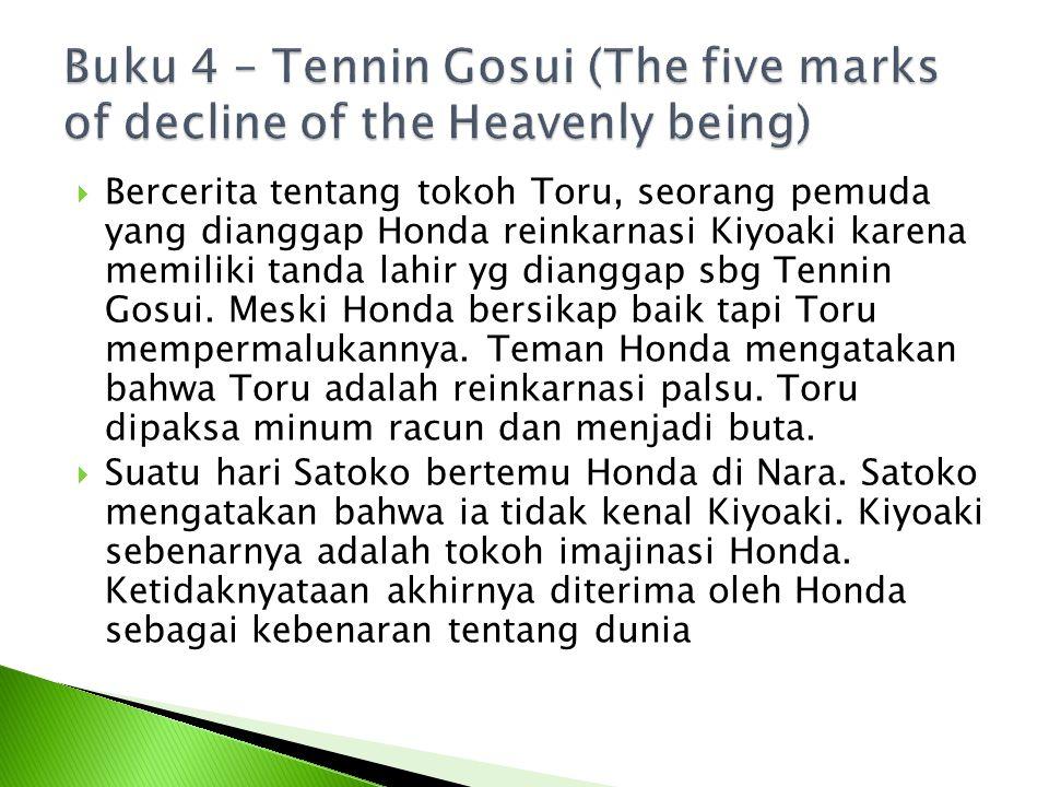  Bercerita tentang tokoh Toru, seorang pemuda yang dianggap Honda reinkarnasi Kiyoaki karena memiliki tanda lahir yg dianggap sbg Tennin Gosui. Meski