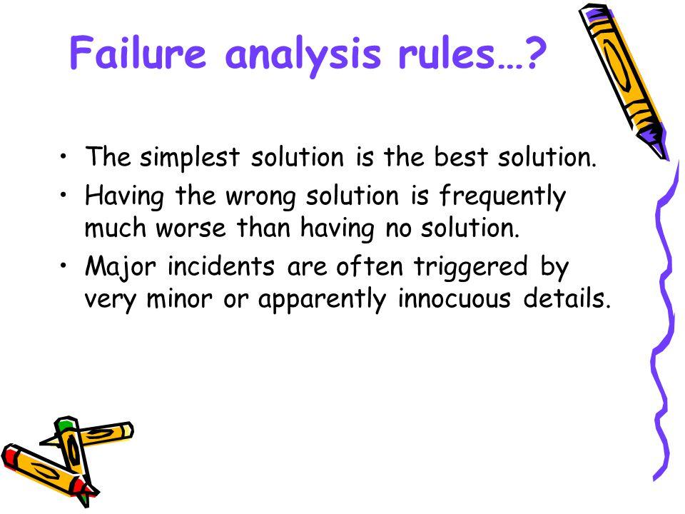 Failure analysis rules….