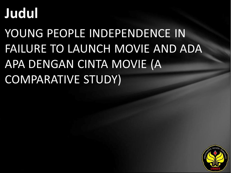 Judul YOUNG PEOPLE INDEPENDENCE IN FAILURE TO LAUNCH MOVIE AND ADA APA DENGAN CINTA MOVIE (A COMPARATIVE STUDY)