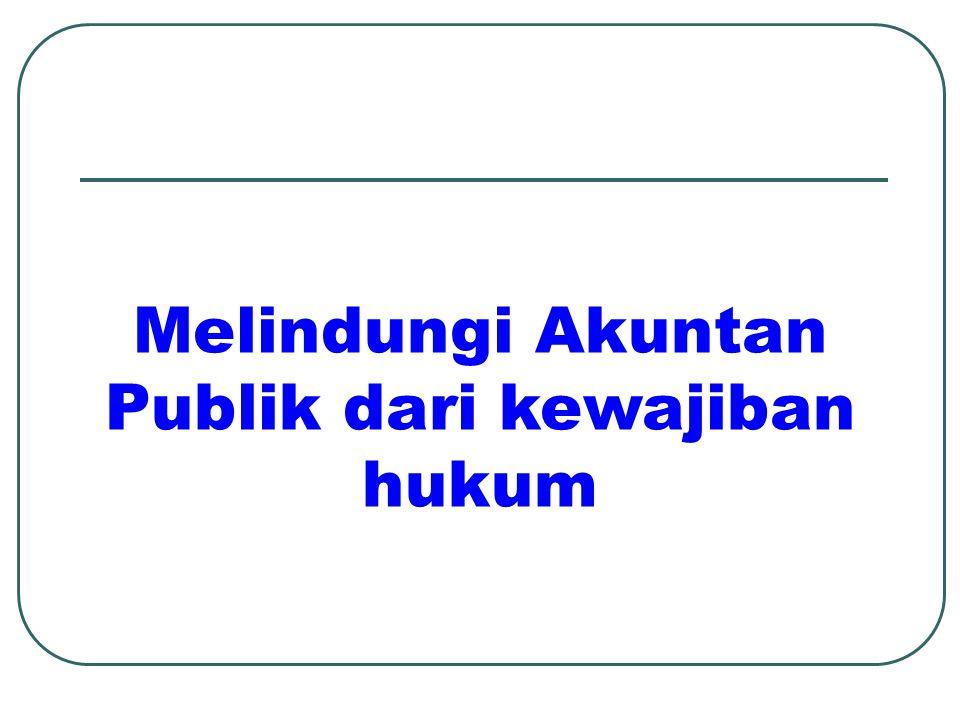 Melawan tuntutan hukum Pendidikan bagi pemakai laporan keuangan Memberi sanksi kepada anggota karena hasil kerja yang tidak pantas Melakukan lobbi unt