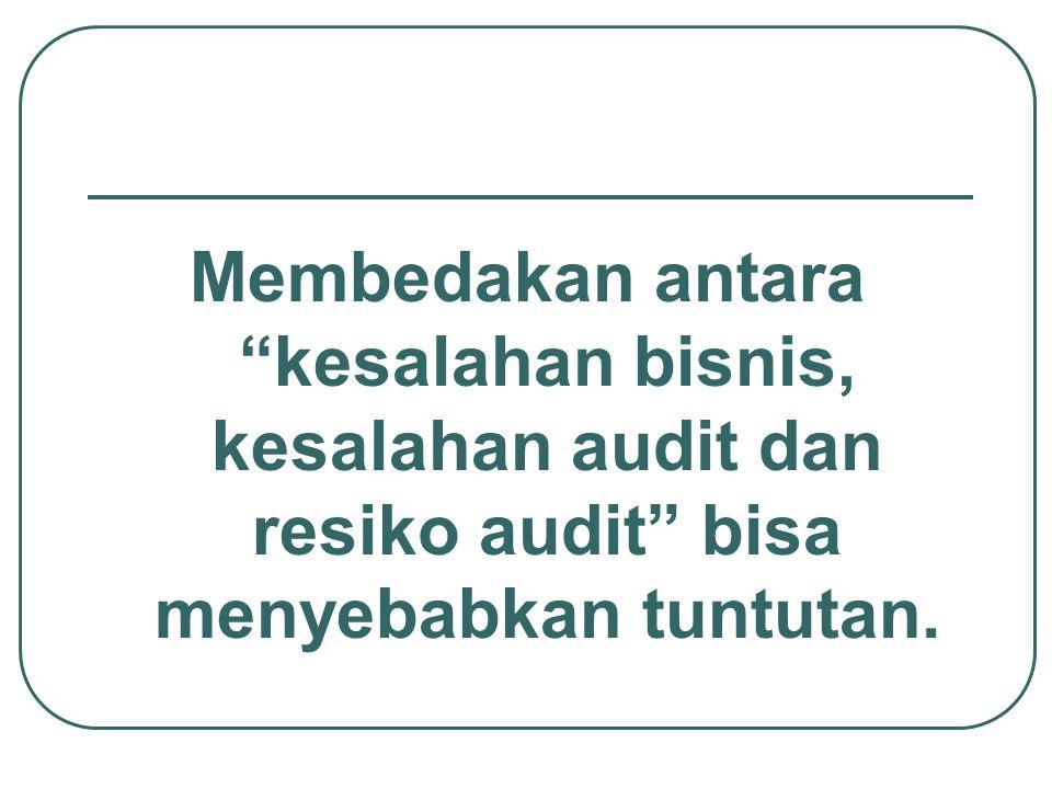 Lingkungan hukum Yang berubah Para profesional audit mempunyai tanggung jawab di bawah hukum untuk memenuhi apa yang telah dicantumkan dalam kontrak d