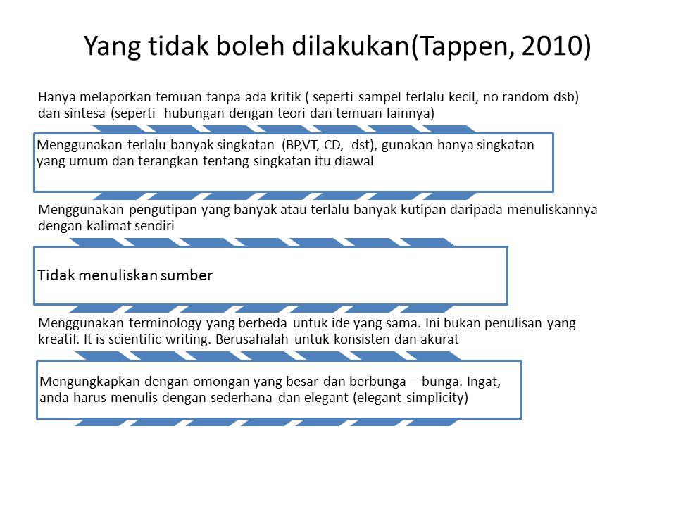 Yang tidak boleh dilakukan(Tappen, 2010) Hanya melaporkan temuan tanpa ada kritik ( seperti sampel terlalu kecil, no random dsb) dan sintesa (seperti