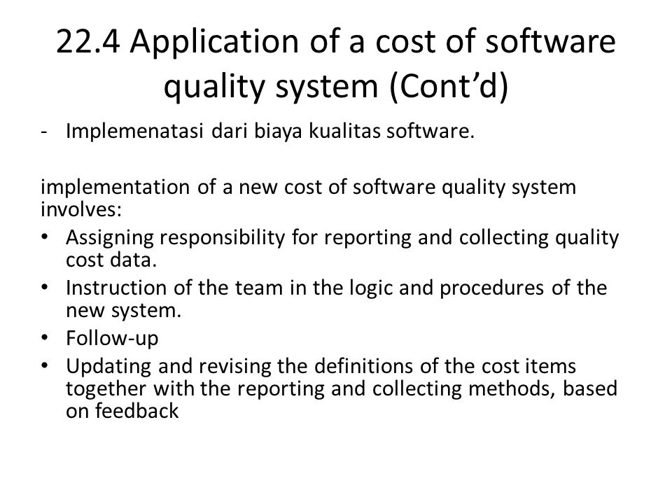 22.4 Application of a cost of software quality system (Cont'd) -Implemenatasi dari biaya kualitas software.
