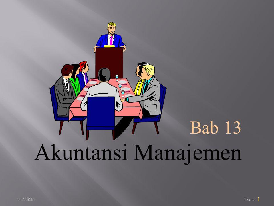 4/16/2015 Transi 1 Bab 13 Akuntansi Manajemen