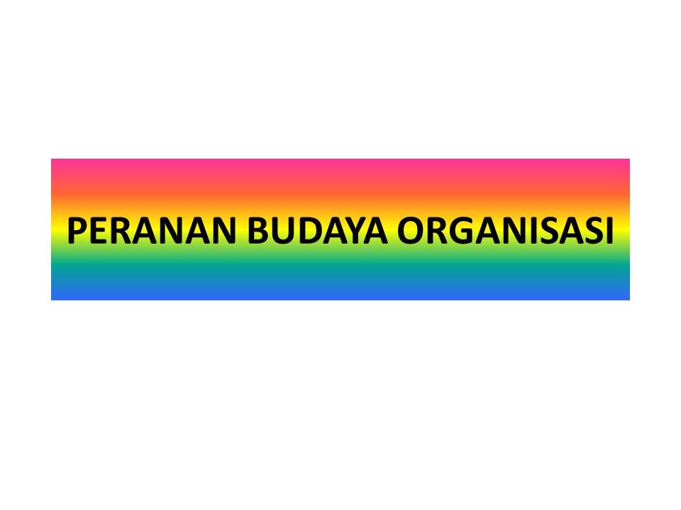 PERANAN BUDAYA ORGANISASI