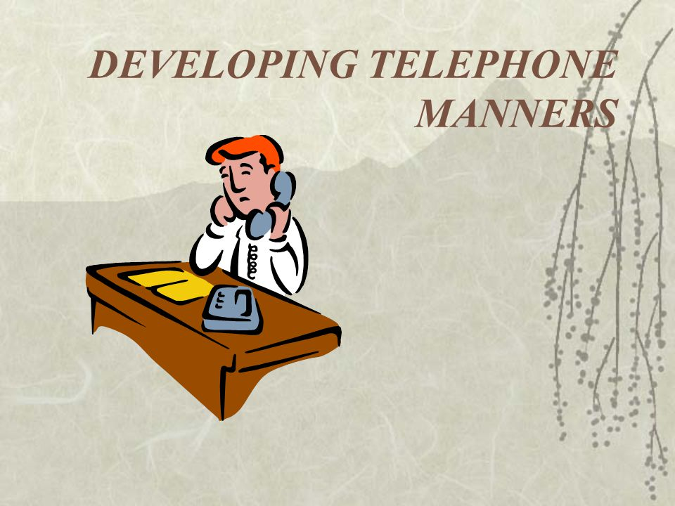 DEVELOPING TELEPHONE MANNERS