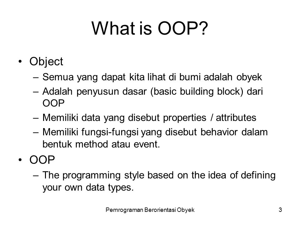 Pemrograman Berorientasi Obyek2 Why C++ ? C -> Hardware independent (Portable programs) C -> Flexible (Machine Accessible Program) C -> Universal C++
