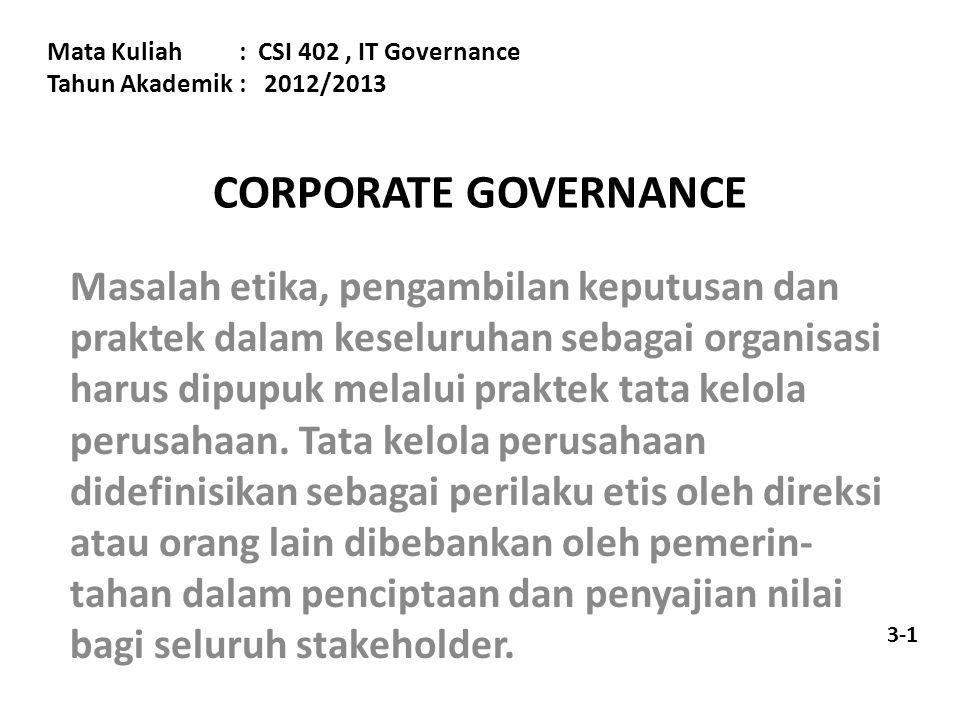 CORPORATE GOVERNANCE Masalah etika, pengambilan keputusan dan praktek dalam keseluruhan sebagai organisasi harus dipupuk melalui praktek tata kelola p