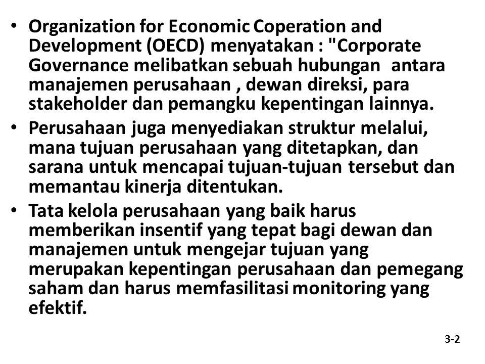 Organization for Economic Coperation and Development (OECD) menyatakan :