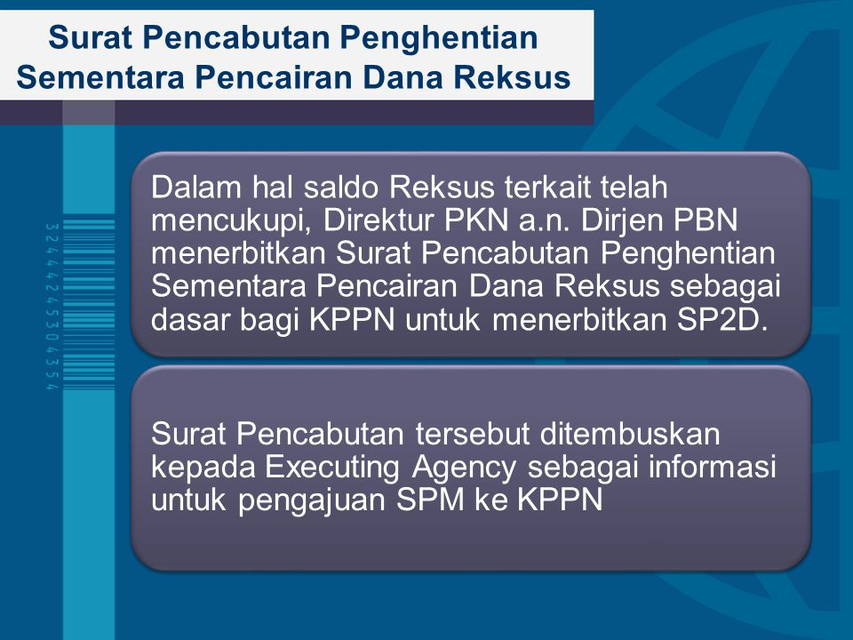 Surat Pencabutan Penghentian Sementara Pencairan Dana Reksus Dalam hal saldo Reksus terkait telah mencukupi, Direktur PKN a.n. Dirjen PBN menerbitkan