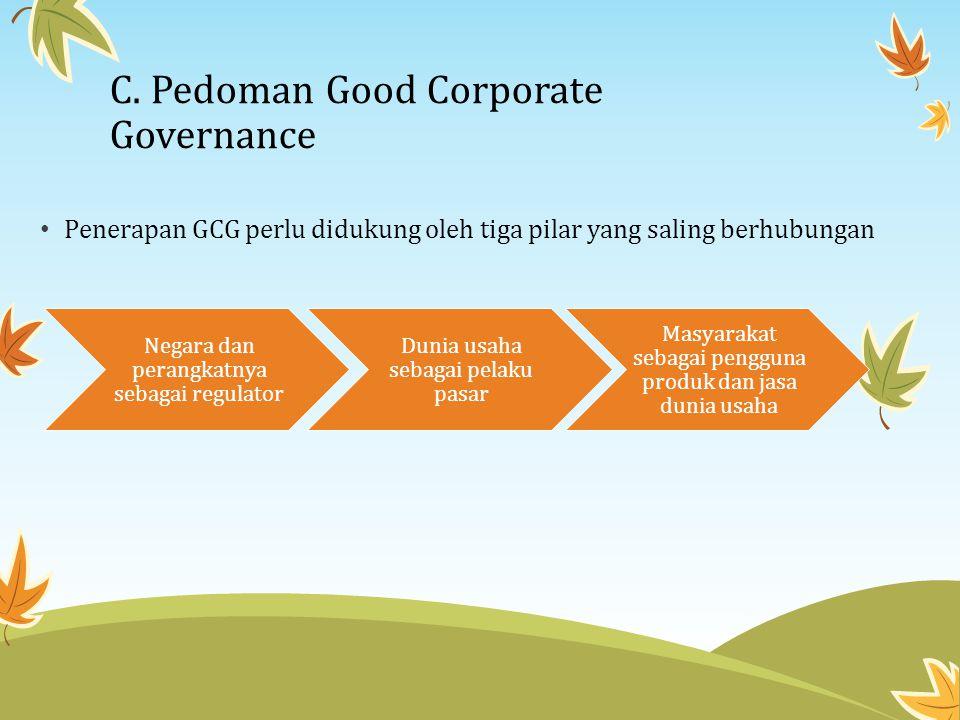 Good Corporate Governance akan memberikan empat manfaat besar (Wilson Arafat, 2008:10), yaitu:.