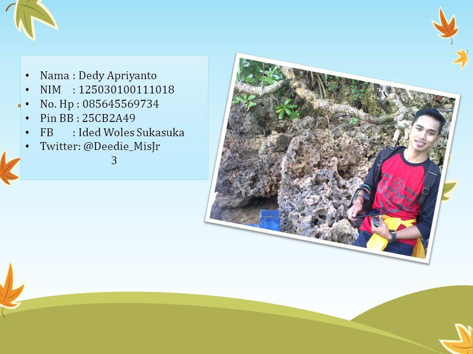 Nama : Dedy Apriyanto NIM : 125030100111018 No.