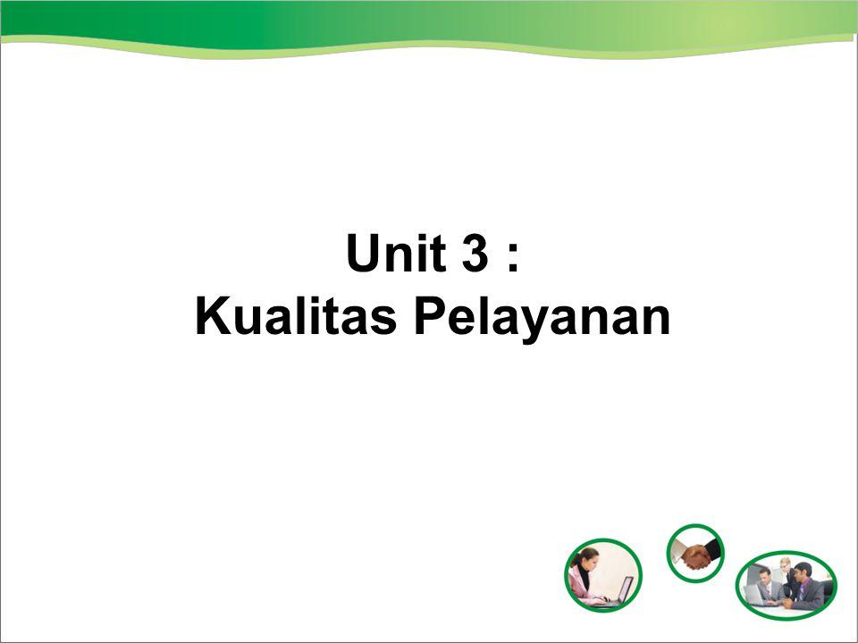 Unit 3 : Kualitas Pelayanan
