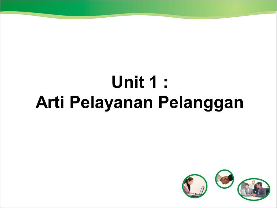 Unit 1 : Arti Pelayanan Pelanggan