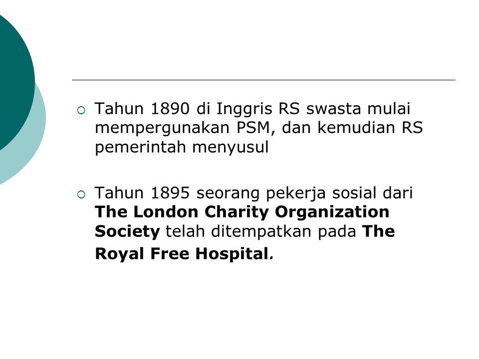  Tahun 1890 di Inggris RS swasta mulai mempergunakan PSM, dan kemudian RS pemerintah menyusul  Tahun 1895 seorang pekerja sosial dari The London Cha