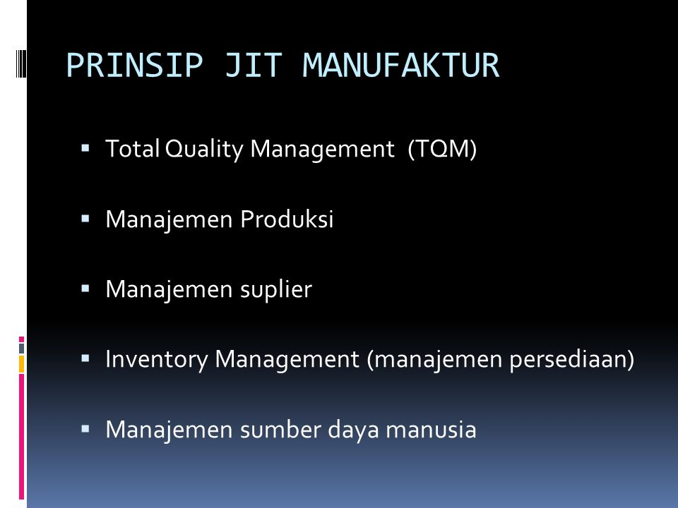 TOTAL QUALITY MANAGEMENT (TQM)  Memperoleh komitmen jangka panjang untuk mengusahakan kualitas dengan perbaikan secara terus menerus.