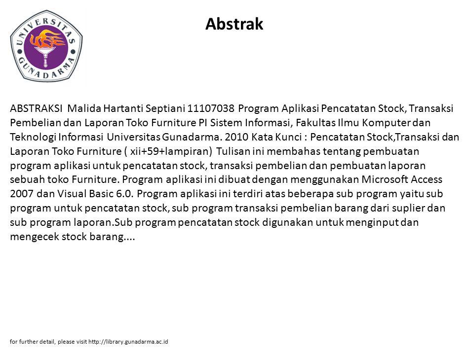 Abstrak ABSTRAKSI Malida Hartanti Septiani 11107038 Program Aplikasi Pencatatan Stock, Transaksi Pembelian dan Laporan Toko Furniture PI Sistem Inform