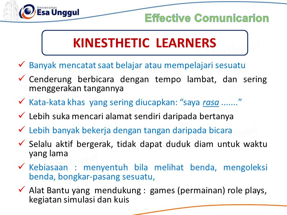 Banyak mencatat saat belajar atau mempelajari sesuatu Cenderung berbicara dengan tempo lambat, dan sering menggerakan tangannya Kata-kata khas yang se