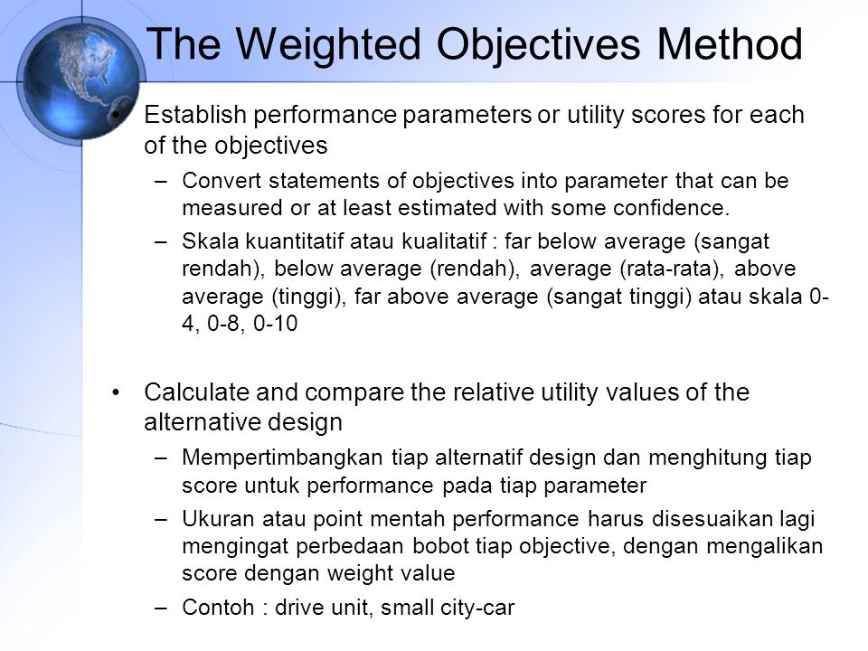Establish performance parameters or utility scores for each of the objectives –Convert statements of objectives into parameter that can be measured or
