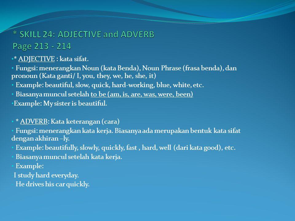 Adjective/kata sifat biasanya muncul setelah to be.