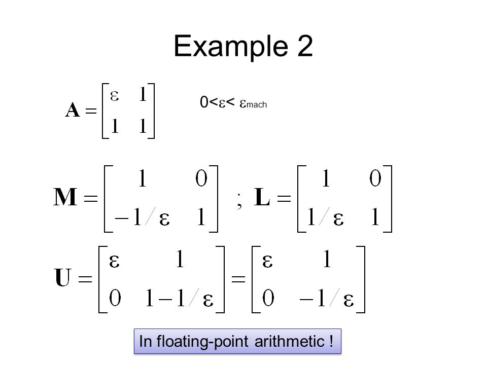Example 2 0<  <  mach In floating-point arithmetic !