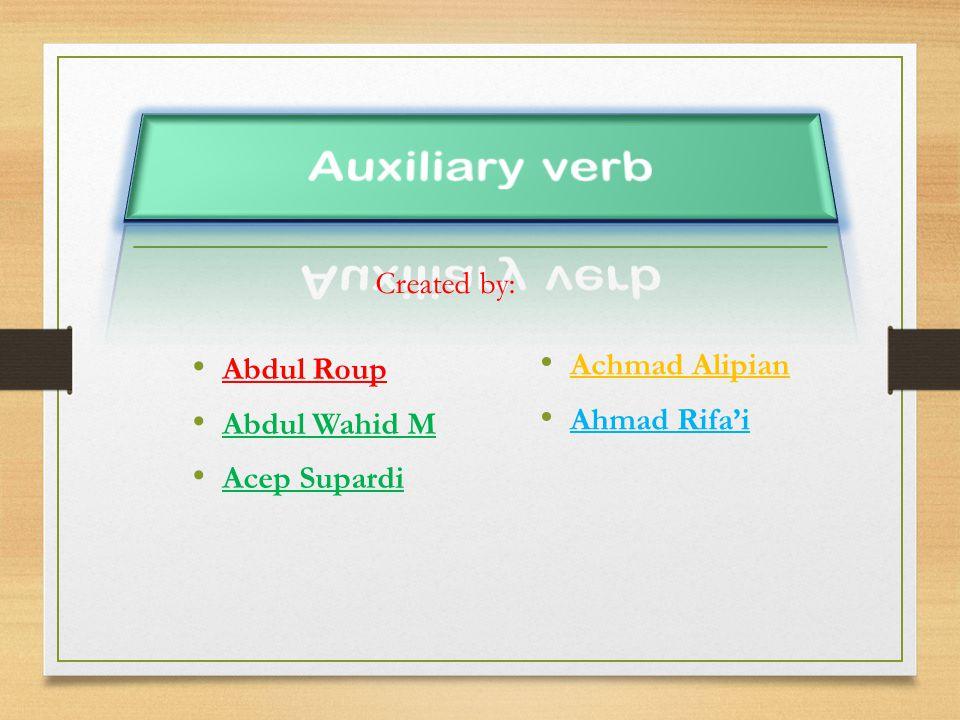 Auxiliary verb ialah kata kerja yang terdapat sebelum main atau lexical verb dalam kalimat.