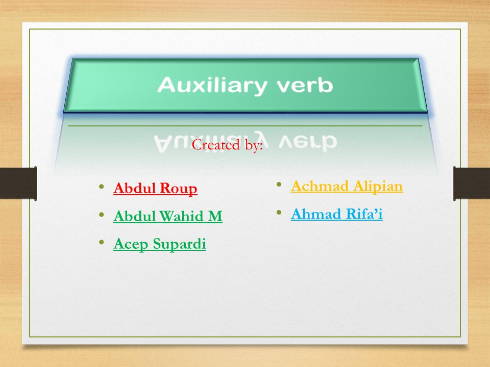 Created Abdul Roup Abdul Wahid M Acep Supardi by: Achmad Alipian Ahmad Rifa'i