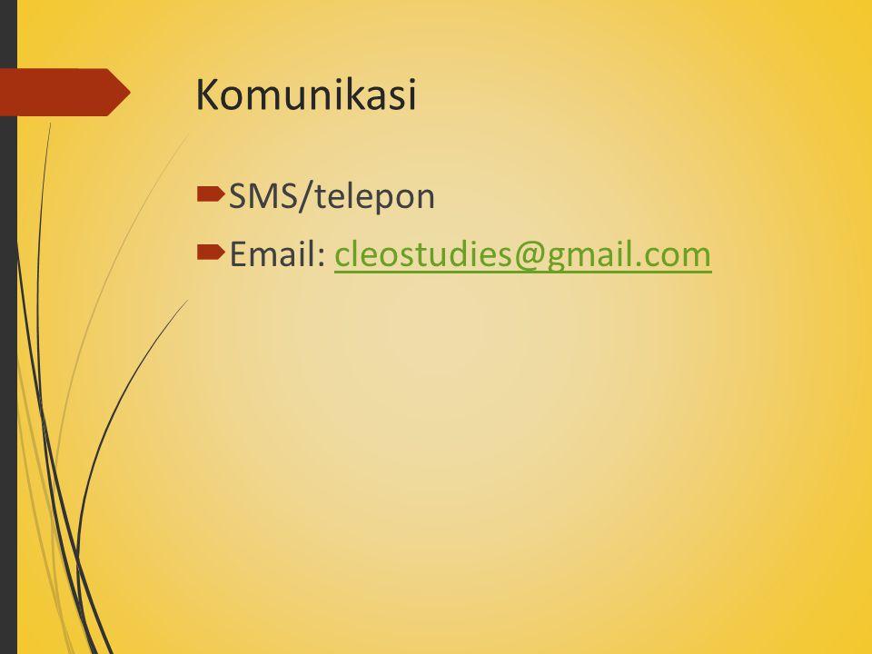 Komunikasi  SMS/telepon  Email: cleostudies@gmail.comcleostudies@gmail.com