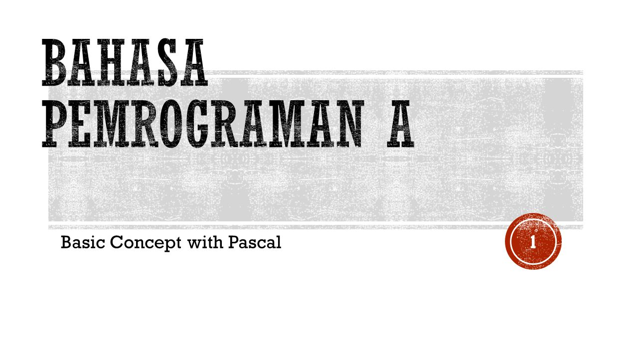 Basic Concept with Pascal 1