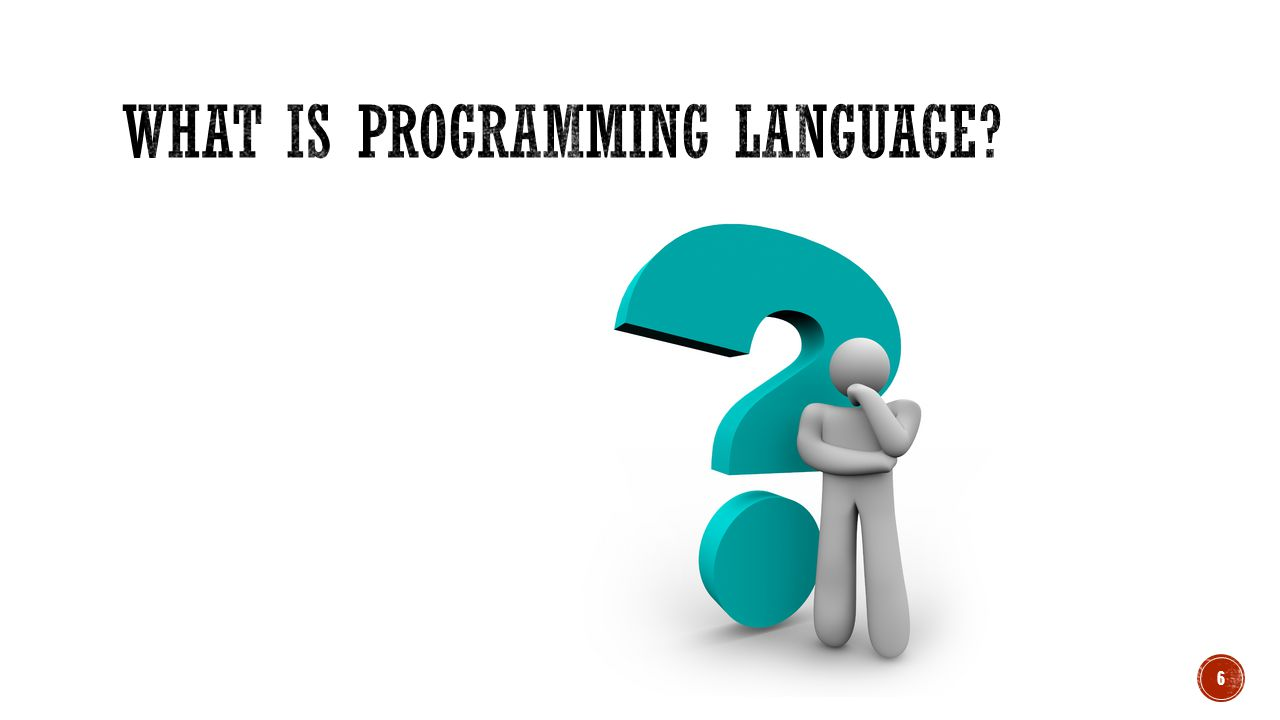  Seperti halnya manusia yang mempunyai bermacam- macam bahasa, begitu juga komputer.