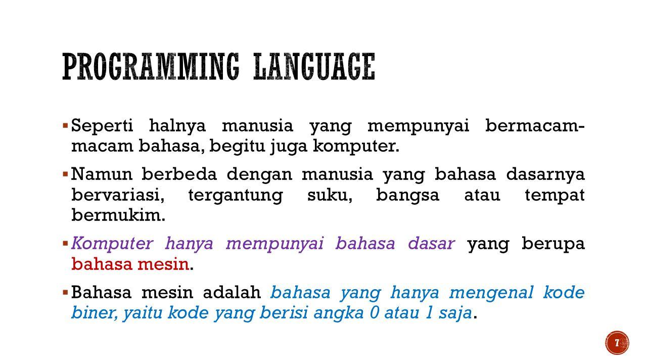  Pada dasarnya ada dua golongan bahasa pemrograman komputer, yaitu :  Bahasa pemrograman berasas rendah (low level language)  Bahasa pemrograman berasas tinggi (high level language)  Tetapi kemudian berkembang menjadi 3 golongan, yaitu bertambahnya atau digolongkan menjadi bahasa pemrograman menengah (medium level language) 8