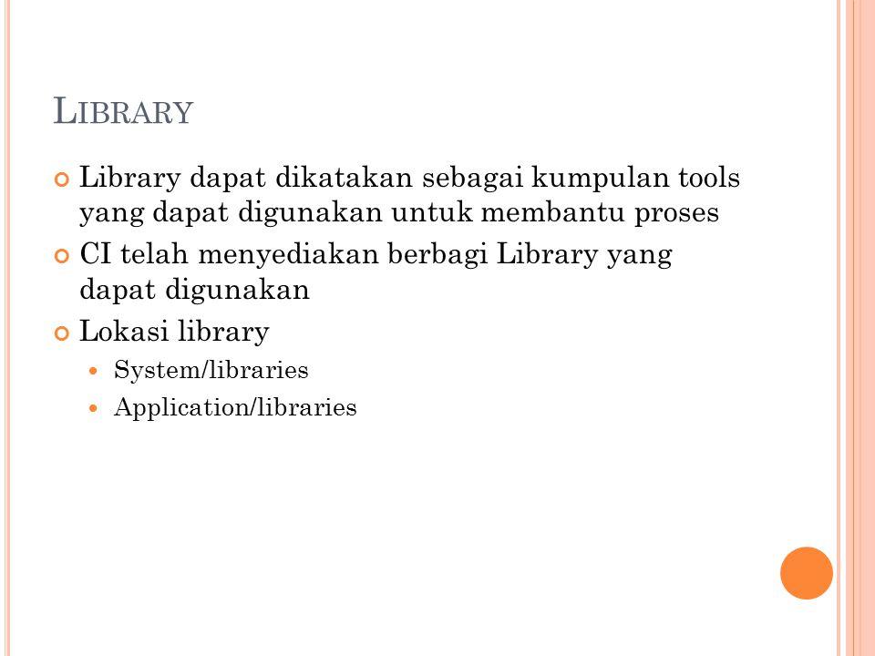 L IBRARY Library dapat dikatakan sebagai kumpulan tools yang dapat digunakan untuk membantu proses CI telah menyediakan berbagi Library yang dapat dig