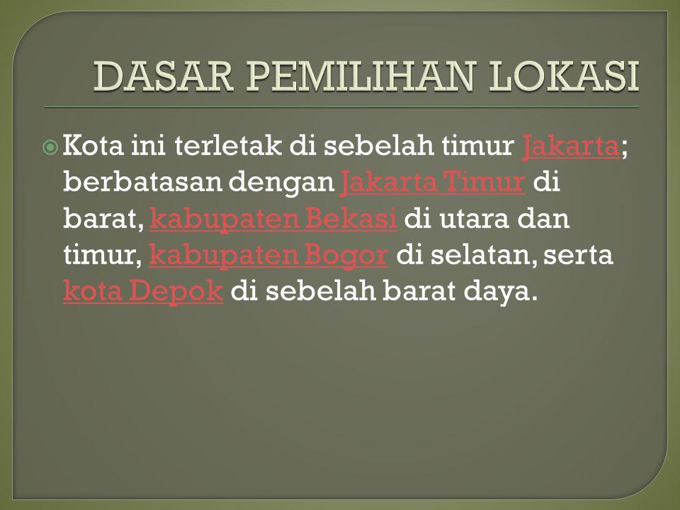  Kota ini terletak di sebelah timur Jakarta; berbatasan dengan Jakarta Timur di barat, kabupaten Bekasi di utara dan timur, kabupaten Bogor di selatan, serta kota Depok di sebelah barat daya.JakartaJakarta Timurkabupaten Bekasikabupaten Bogor kota Depok