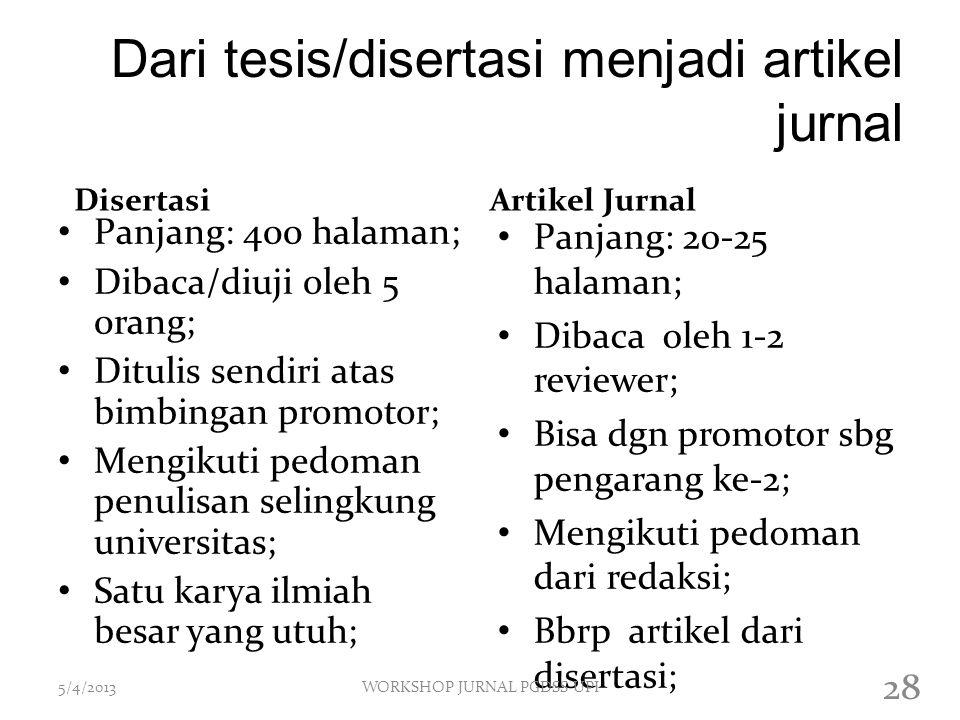 Dari tesis/disertasi menjadi artikel jurnal Disertasi Panjang: 400 halaman; Dibaca/diuji oleh 5 0rang; Ditulis sendiri atas bimbingan promotor; Mengik