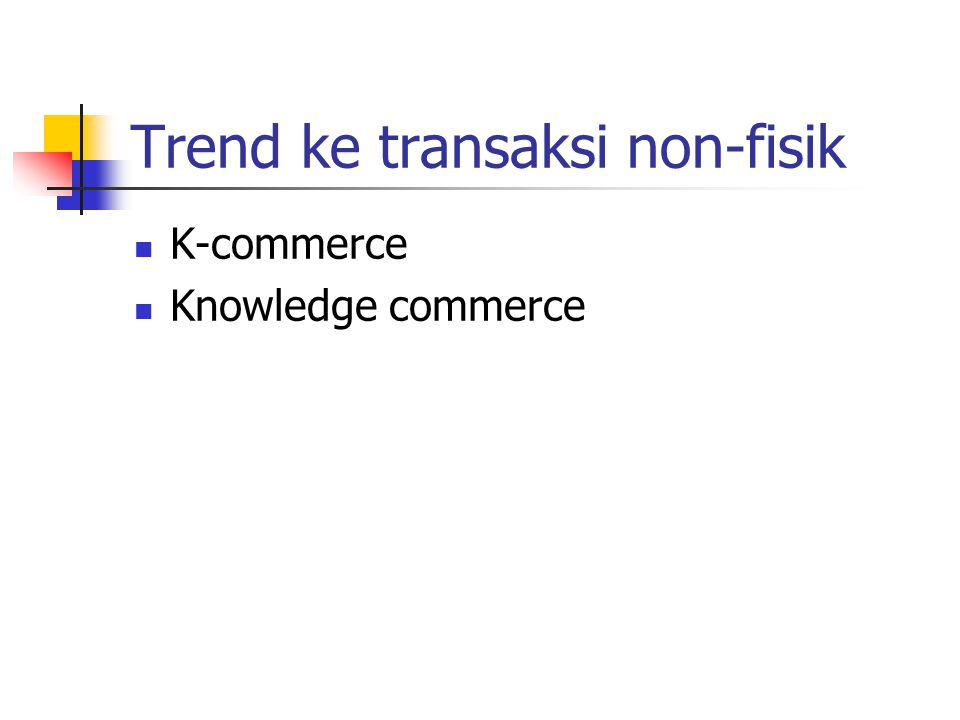 Trend ke transaksi non-fisik K-commerce Knowledge commerce
