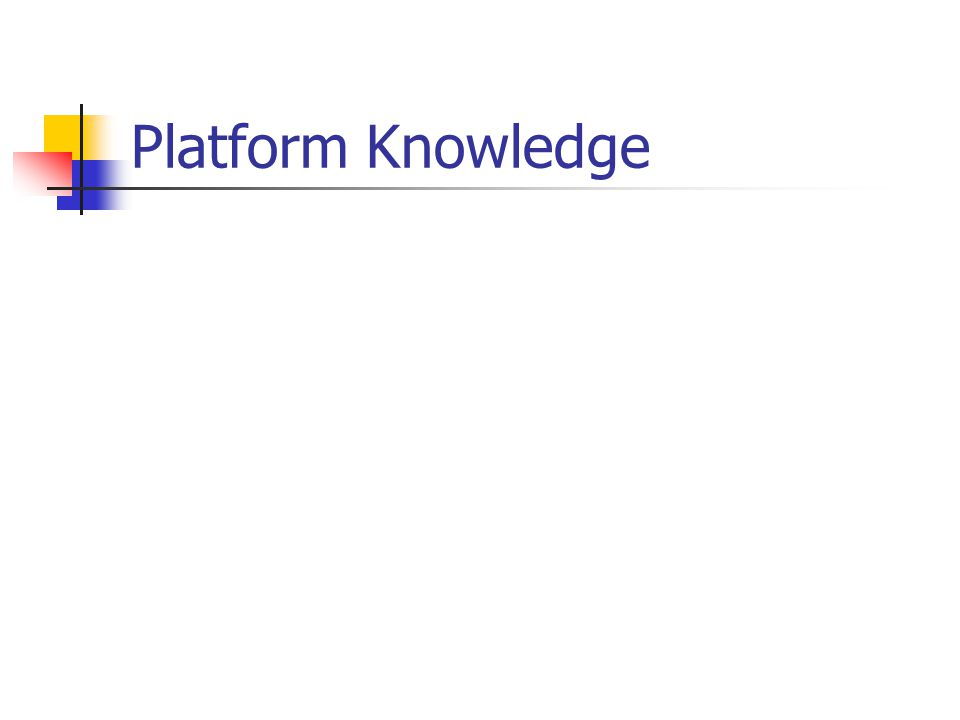 Platform Knowledge