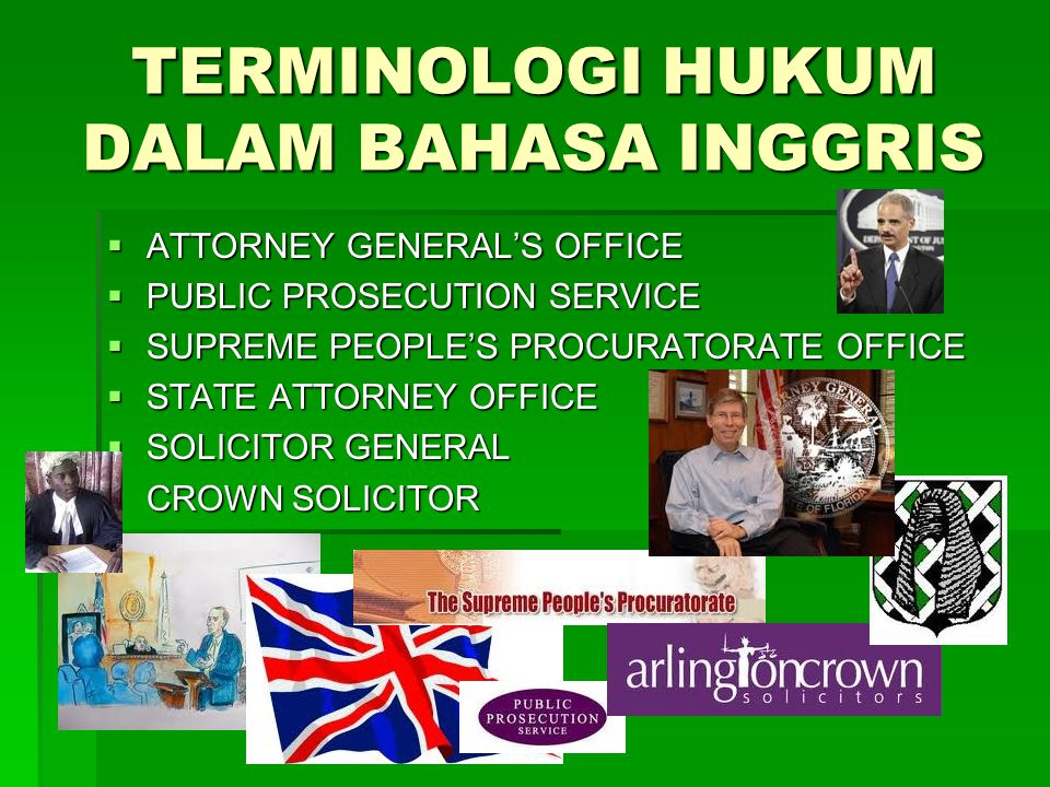 TERMINOLOGI HUKUM DALAM BAHASA INGGRIS  ATTORNEY GENERAL'S OFFICE  PUBLIC PROSECUTION SERVICE  SUPREME PEOPLE'S PROCURATORATE OFFICE  STATE ATTORN