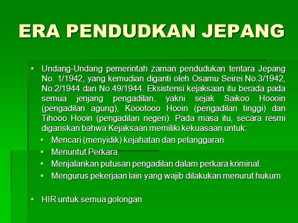 ERA KEMERDEKAAN  Pasal II Aturan Peralihan UUD 1945, yang diperjelas oleh Peraturan Pemerintah (PP) Nomor 2 Tahun 1945.
