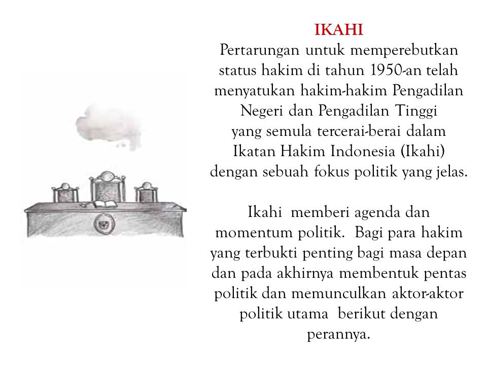 IKAHI Pertarungan untuk memperebutkan status hakim di tahun 1950-an telah menyatukan hakim-hakim Pengadilan Negeri dan Pengadilan Tinggi yang semula t